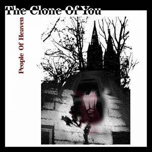 The CloneOfYou (feat. Gypsy Jack) - People of Heaven