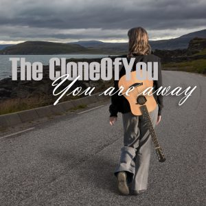 The CloneOfYou (feat. Gypsy Jack) - You Are Away