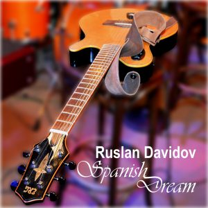 Ruslan Davidov - Spanish Dream